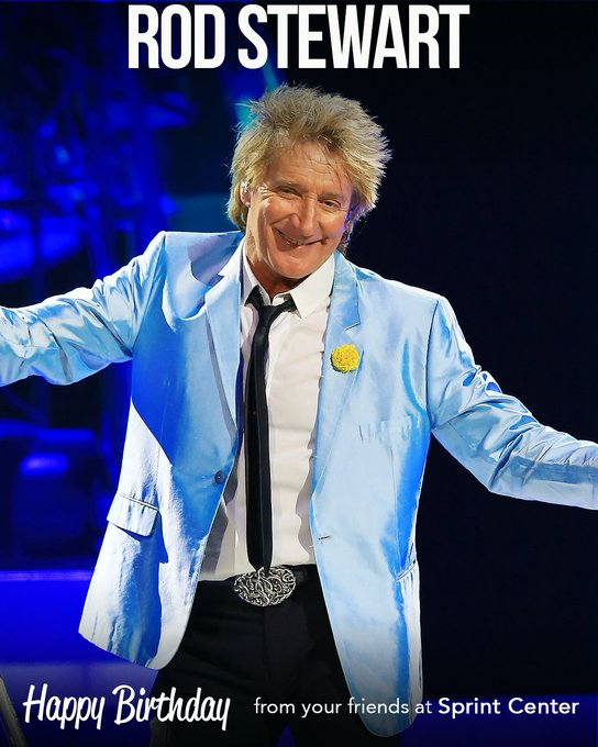 Happy Birthday, Rod Stewart! We will see you at Sprint Center on Aug. 14.