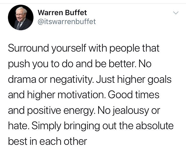 Image result for surround yourself with people who push you to do and be better. No drama or negativity