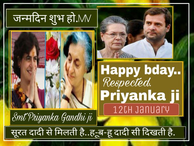 Happy bday.. Respected Priyanka Gandhi ji.12th January.