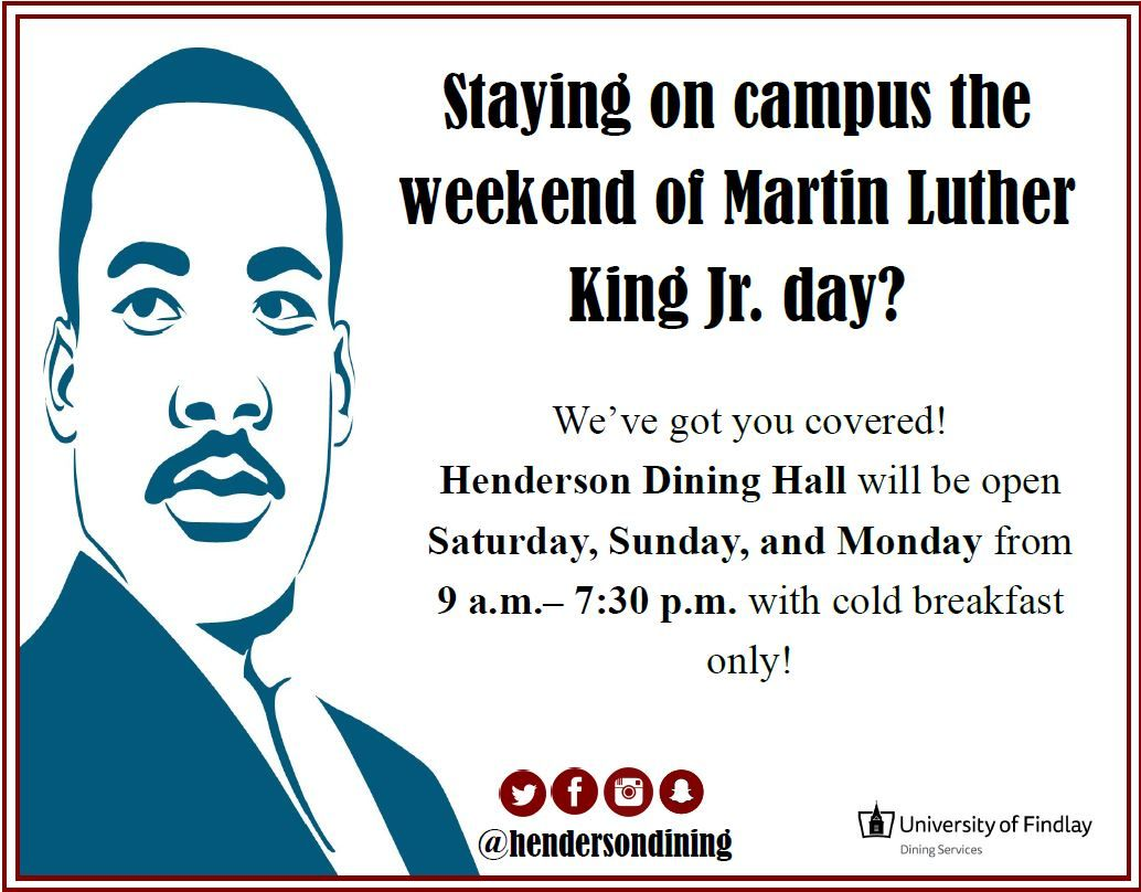 Oiler Eats On Twitter Staying On Campus Over Mlk Weekend Henderson Dining Hall Will Be Open Saturday Sunday Monday From 9am 7 30pm We Will Resume Regular Hours On Tuesday January 16th Https T Co Mvre83vvmu