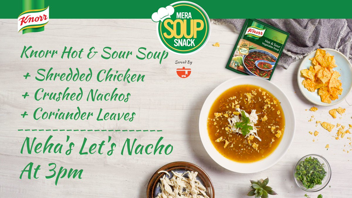 India food network on twitter neha mathur gives a mexican twist to hot sour soup so slurp it up and lets nacho at 3pm httpsindiafoodnetworkknorr mera soup snacksrctwo forumfinder Images
