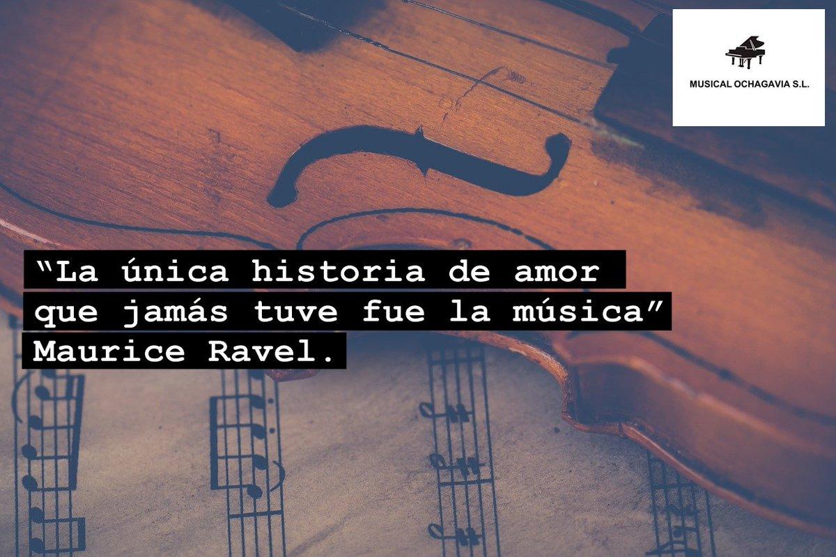 Musical Ochagavia En Twitter La única Historia De Amor Que Jamás Tuve Fue La Música Maurice Ravel