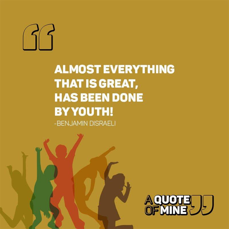 a quote of mine on youth are the creativity of life