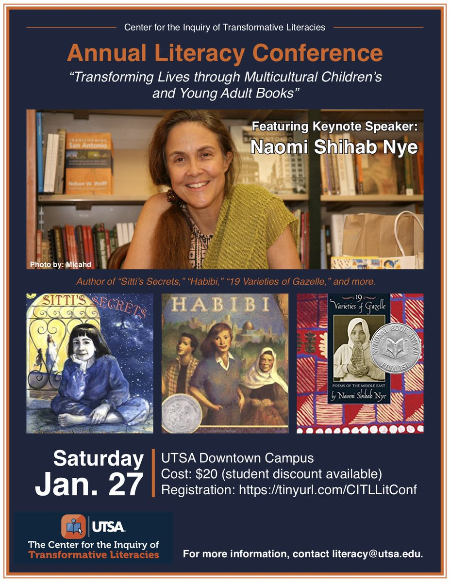 "SA Youth Literacy on Twitter: ""Join UTSA's Center for the Inquiry of  Transformative Literacies for their annual literacy conference featuring  Naomi Shihab ..."