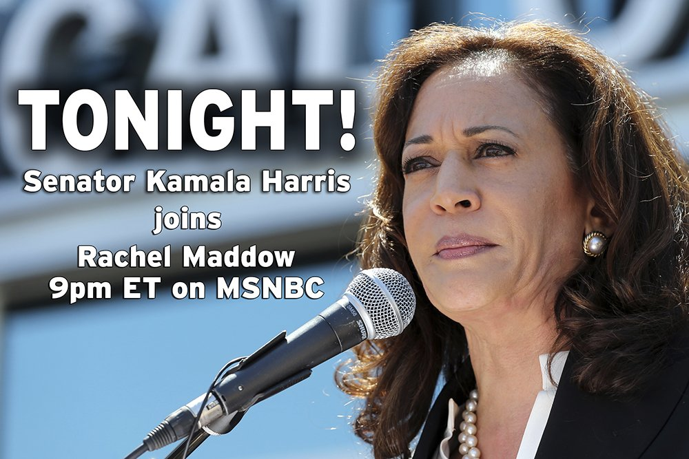 Tonight! Senator Kamala Harris is Rachel...