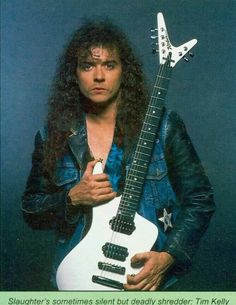 Happy birthday   Tim Kelly, guitar (Slaughter) (died  at 1998) would be today   55.. R.I.P.