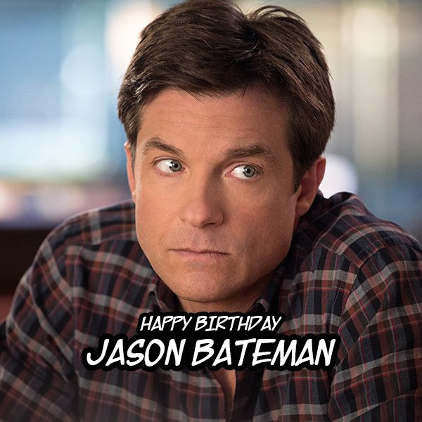 Happy Birthday Jason Bateman! Watch out for him as he tickles your funny bone in