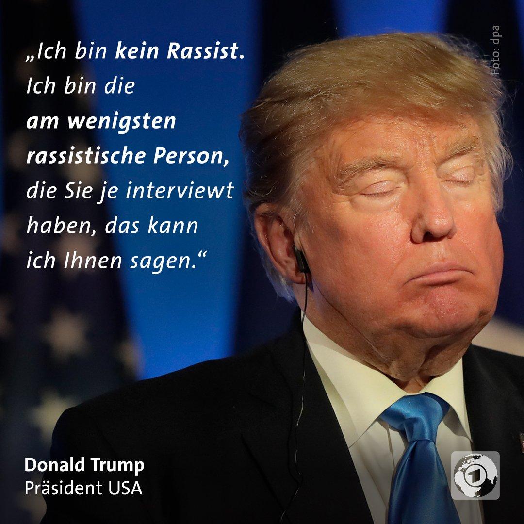 """""""Ich bin kein Rassist. Ich bin die am wenigsten rassistische Person, die Sie je interviewt haben, das kann ich Ihnen sagen."""" Donald Trump US-Präsident (Foto: dpa)"""