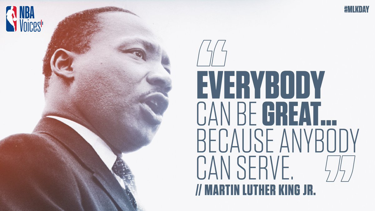 'Everybody can be great... because anybody can serve.' - Dr. Martin Luther King, Jr.   #MLKDay #NBAVoices
