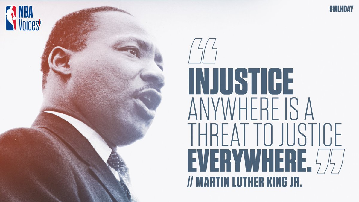'Injustice anywhere is a threat to justice everywhere.' - Dr. Martin Luther King, Jr.  #MLKDay #NBAVoices