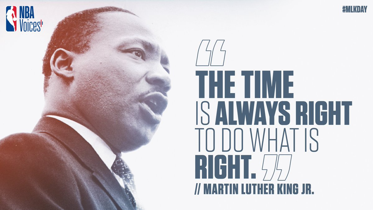 'The time is always right to do what is right.' - Dr. Martin Luther King, Jr.  #MLKDay #NBAVoices