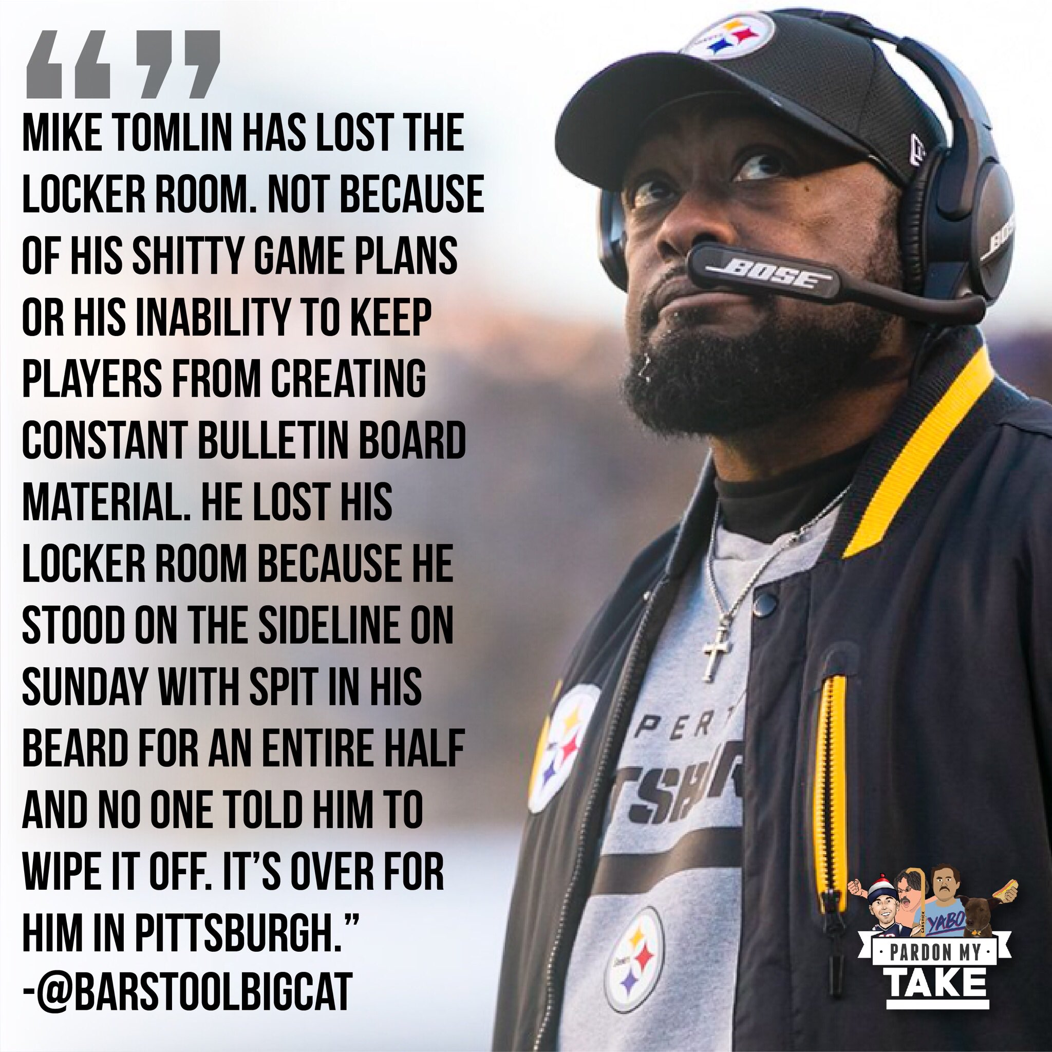 Mike Tomlin is on the hot seat solely based on the spit he had on his beard yesterday. He's lost the team https://t.co/nMfMA3dS50