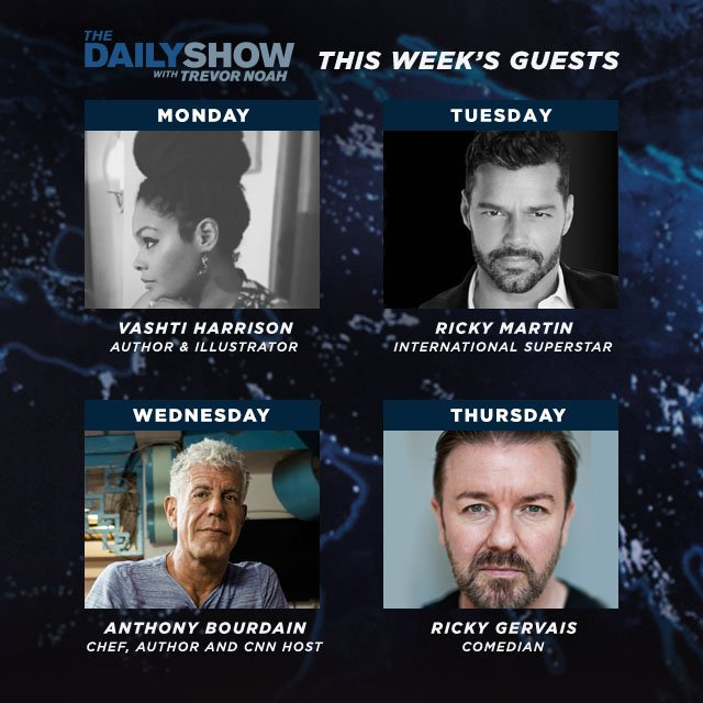 RT @TheDailyShow: This week, Trevor welcomes @VashtiHarrison, @ricky_martin, @Bourdain and @rickygervais! https://t.co/lQWBQ5OH9y