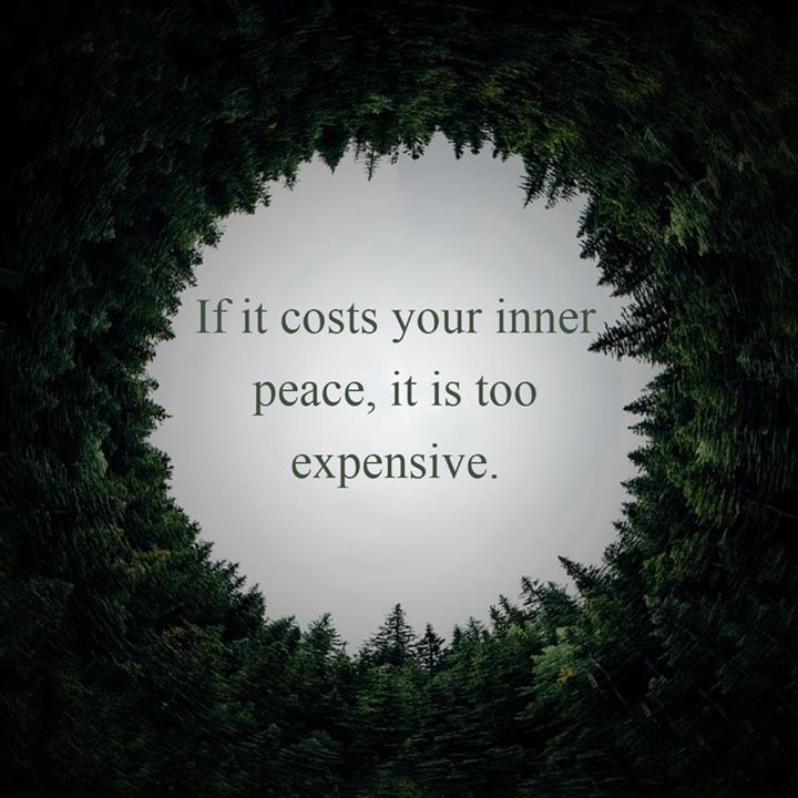 If it costs your inner peace, it's too expensive. #MondayMotivation