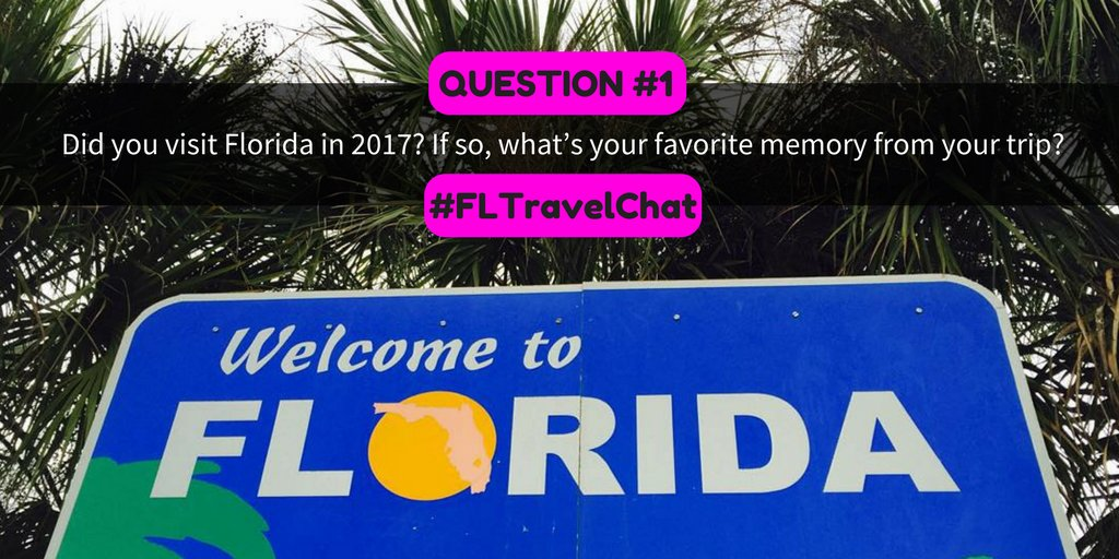 Q1: Did you visit Florida in 2017? If so...