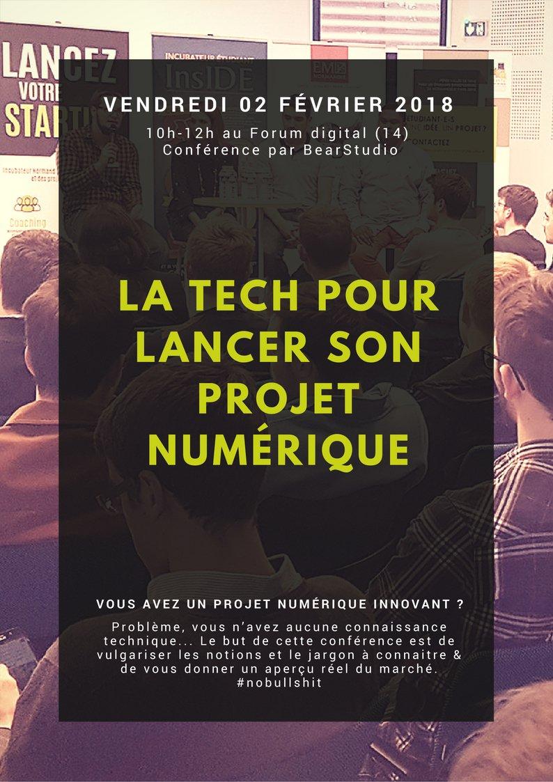 La #Tech pour lancer son #projet #numérique vendredi 02/02/2018 au @forumdigital14 de 10h à 12h par @_BearStudio #Conférence gratuite, pour…