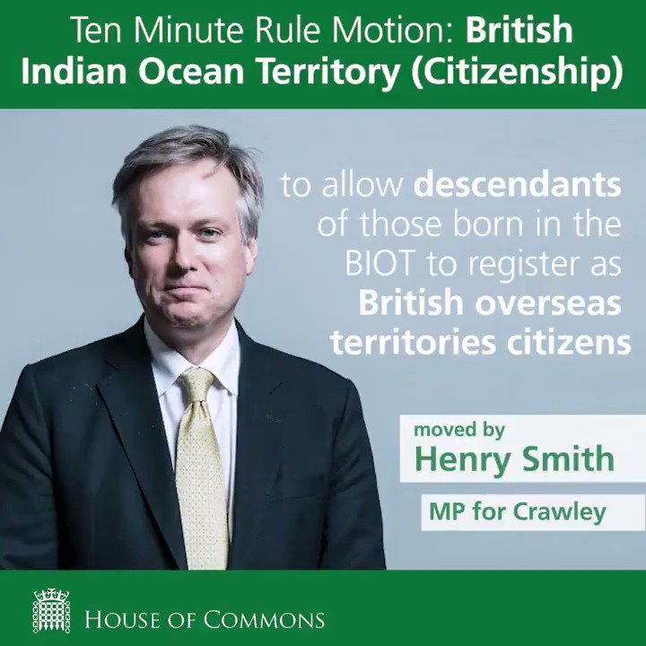 Ten Minute Rule Motion: British Indian Ocean Territory (Citizenship), moved by @HenrySmithUK, is starting now https://t.co/Tvy4yAMBcU