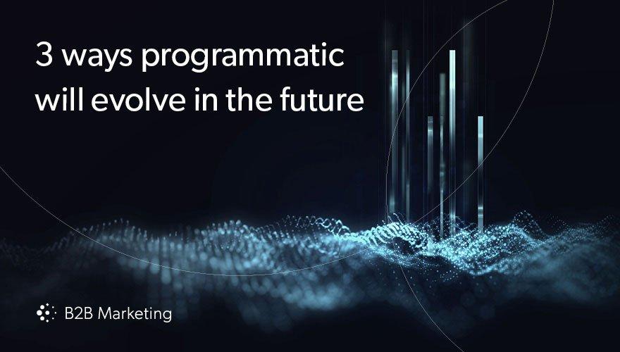 3 ways B2B marketers can stay ahead of the programmatic curve https://t.co/jBhyu0gStU #digital https://t.co/sbvSEbHlnJ