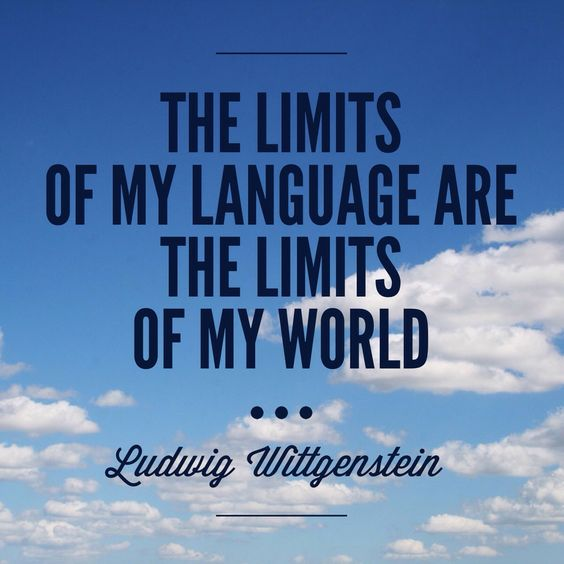 limits my language limits my world wittgenstein Ludwig wittgenstein (1889—1951) ludwig wittgenstein is one of the most influential philosophers of the 56 the limits of my language mean the limits of my world.