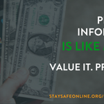 A3b. Personal Information is Like Money. Value it. Protect it. You decide what your information is worth and what you're happy to share. #ChatSTC #PrivacyAware