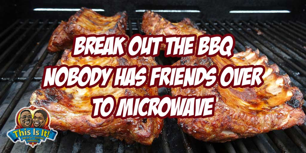 Break out the BBQ this week! Nobody has friends over to microwave! #WisdomWednesday #BBQ #Atlanta #Foodie