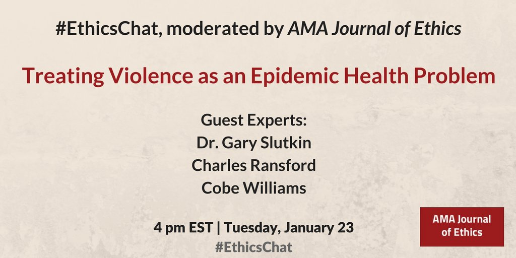 Make sure you've got our #EthicsChat on strategies for treating violence as a epidemic health problem on our calendar! Tuesday 1/23 at 4 pm EST, featuring @GSlutkin @RansfordCV @CobeWilliams