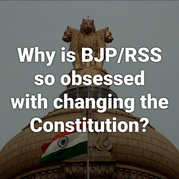 RT @INCIndia: Why is BJP/RSS so obsessed with changing the #Constitution? https://t.co/xNV0e0Q6eM