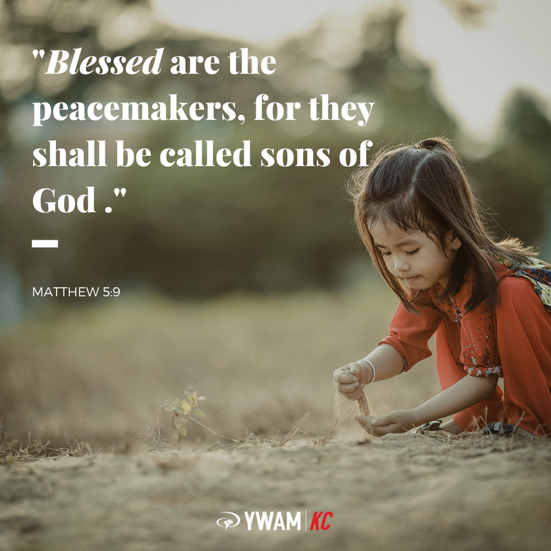 RT @YWAMKC: Blessed are the peacemakers, for they shall be called sons of God. [Matthew 5:9]   #ywam #ywamKC https://t.co/jNszHocj4e