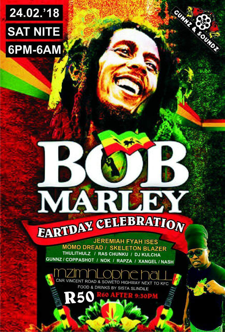 Bob Marley Earthday Celebration 2018 @ Mzimhlophe Hall | Soweto | Gauteng | South Africa