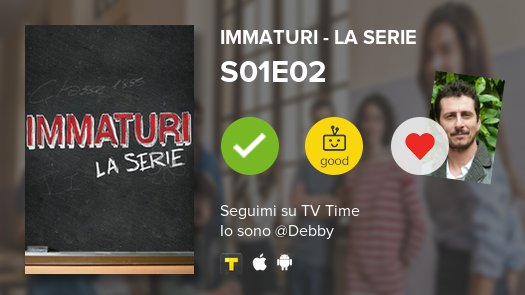 I've just watched episode S01E02 Immatur...