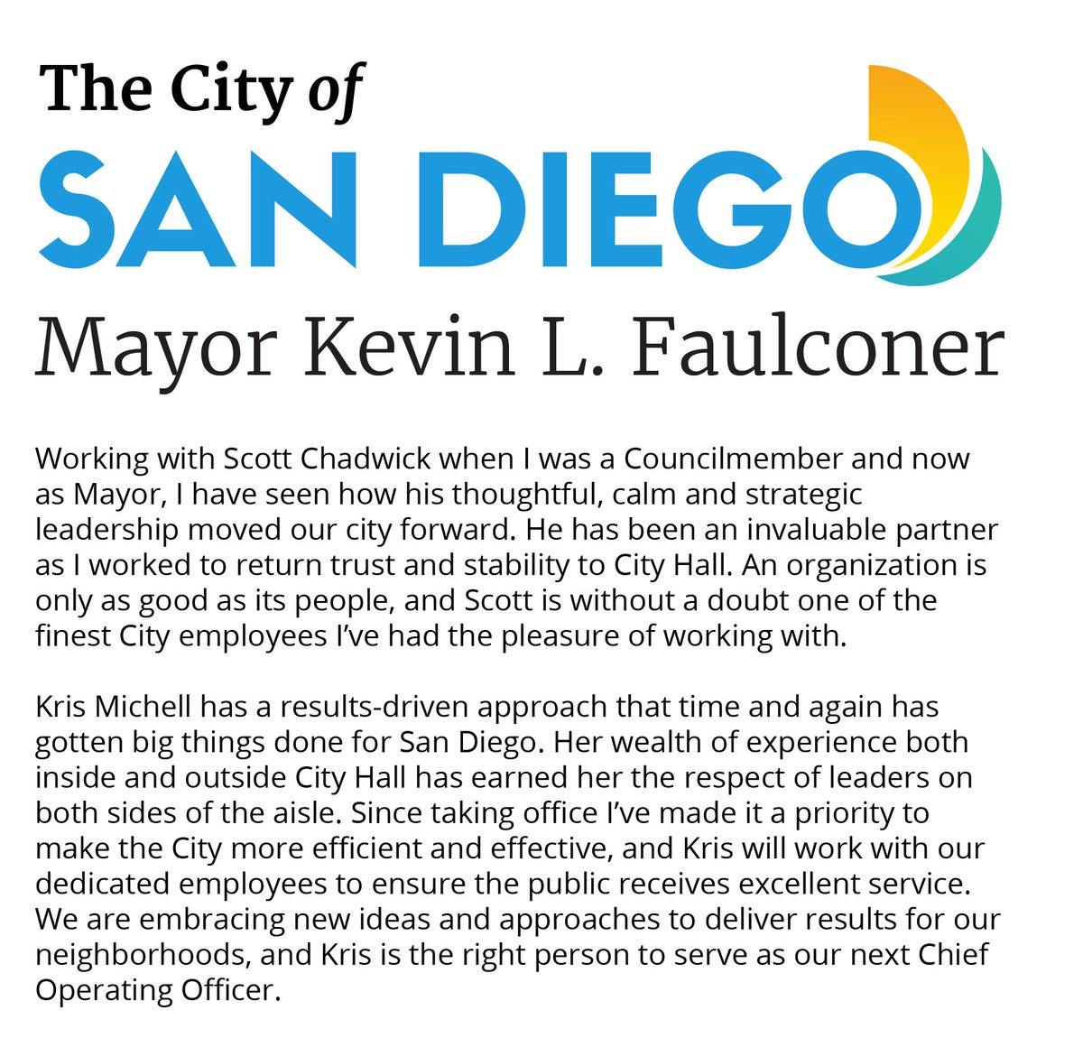 I am pleased to announce the appointment of Kris Michell as Chief Operating Officer. Kris will succeed Scott Chadwick, who has faithfully served the City of San Diego for more than a decade. http://bit.ly/release12218