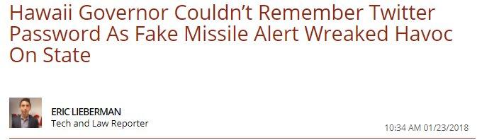 大きなニュースになりましたが、先日、ハワイで「弾道ミサイルが接近している」という誤警報が出されました。ハワイ州知事が、ツイッターで直ぐに誤報であることをツイート出来なかった理由をこう説明しています。「ツイッターのパスワードを忘れてしまった。」