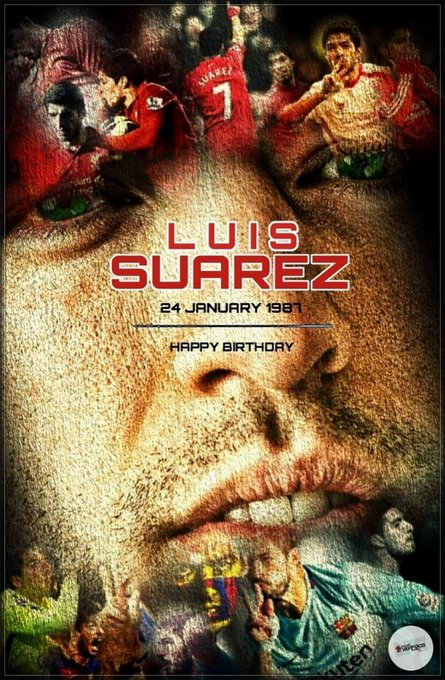 Happy Birthday  Luis Suárez   24 January 1987