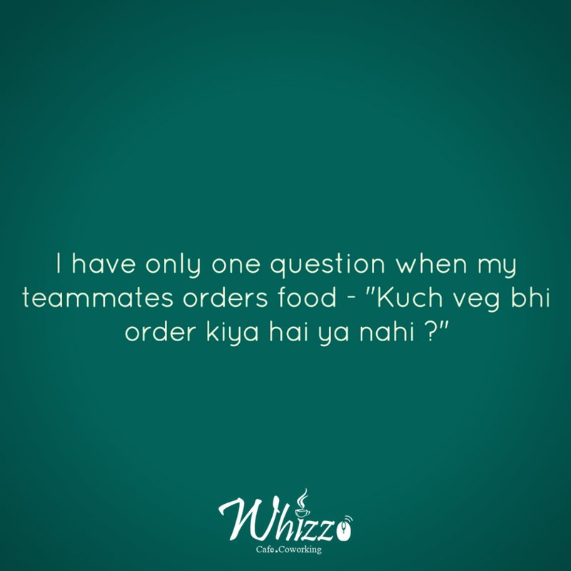 theres always that one guy in the office tag the one whizzo cafe coworking whizzocafe gurgaon delhi ncr india quote quotes quoteoftheday