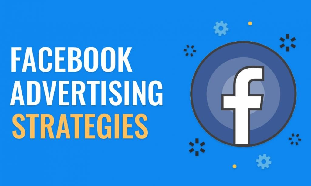 facebooks advertising strategy - 1025×613