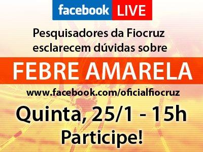 Pesquisadores da #Fiocruz estarão ao vivo amanhã, pelo Facebook, para esclarecer dúvidas sobre #febreaamarela