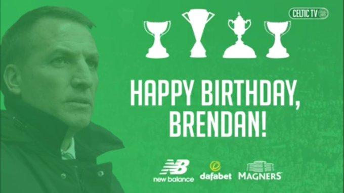 Brendan Rodgers Here For 10 In A Row. Happy Birthday To The Gaffer