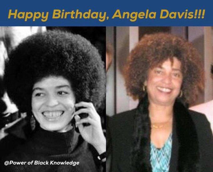 Happy Birthday to professor and activist Angela Davis!!!