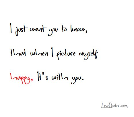 Lovequotescom On Twitter I Just Want You To Know That When I