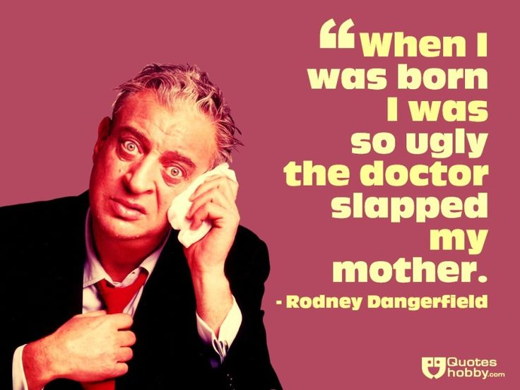 RuPaul On Twitter Letter Of Recommendation Rodney Dangerfield Adorable Rodney Dangerfield Quotes