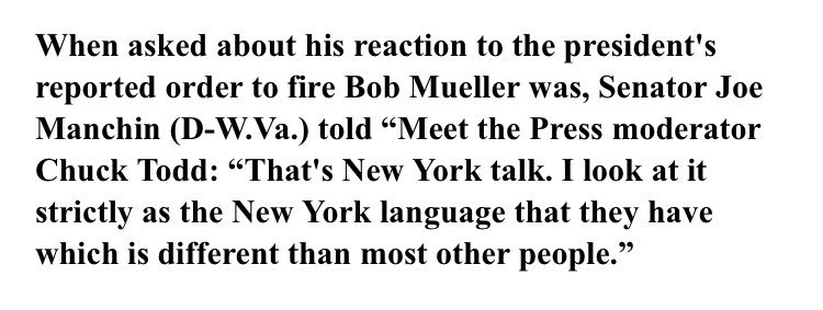 "After ""locker room talk"" and ""kitchen table talk,"" a new one: Democratic Sen. Joe Manchin tells Meet the Press that Trump reportedly trying to fire Mueller was just ""New York talk."""