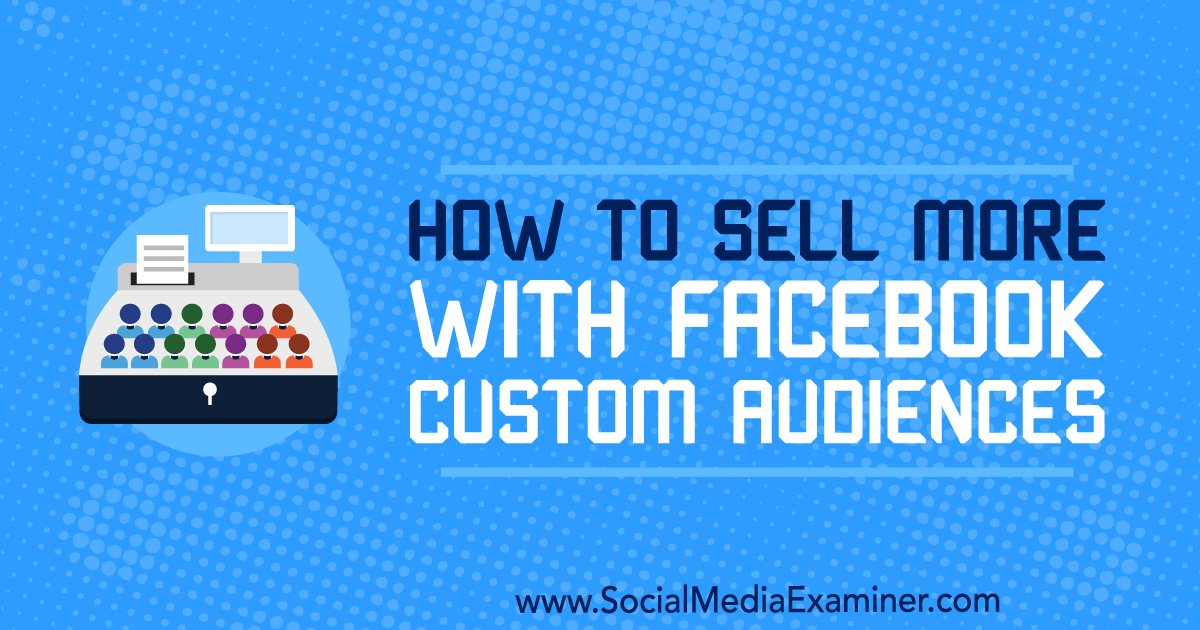 how to make a facebook custom audiences