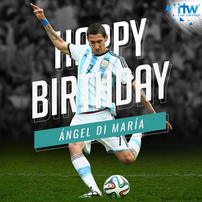 Happy Birthday Ángel Di María