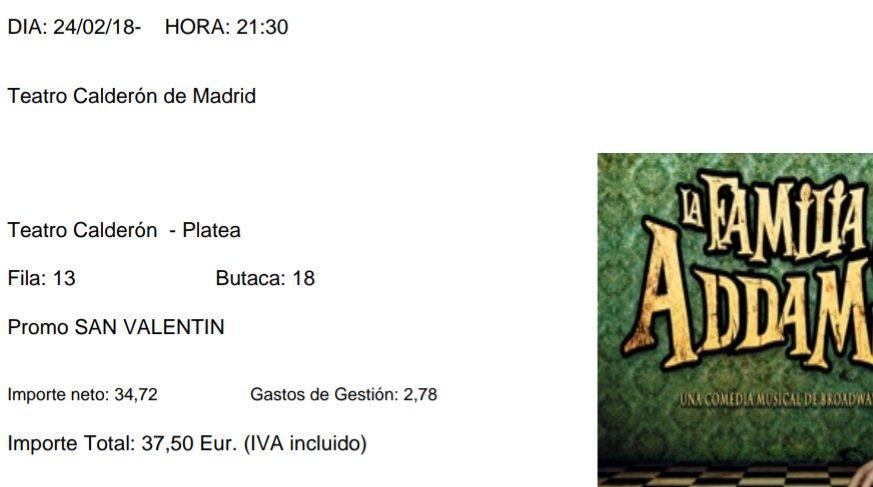 Vendo 2 entradas para el musical de la familia Addams en Madrid para el día 24 de febrero 21.30 zona platea fila 13 butacas 18 y 20 (juntas). Las vendo por el mismo precio que me costaron debido a un imprevisto. Envío mail original del teatro con las entradas, pago transferencia