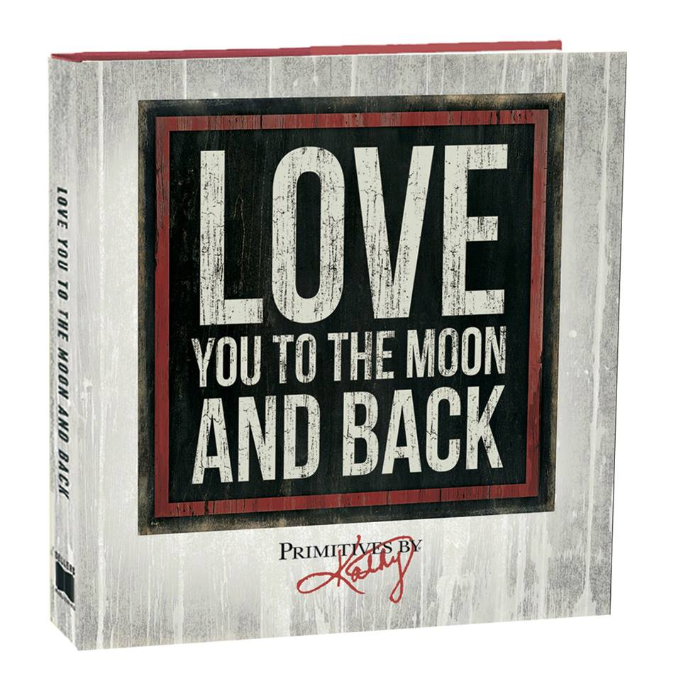 Love You to the Moon and Back by Primitives by Kathy® - perfect for #ValentinesDay to bring a smile to your loved one and let them know how much you care. #LoveYoutotheMoonandBack #PrimitivesbyKathy Art © Primitives by Kathy® at rsvp.com.©Sellers Publishing, Inc.