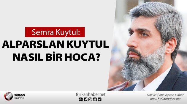 Semra Kuytul Hocahanım: Alparslan Kuytul...