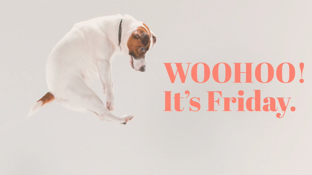 Woohoo! It's Friday. Have a great weeken...