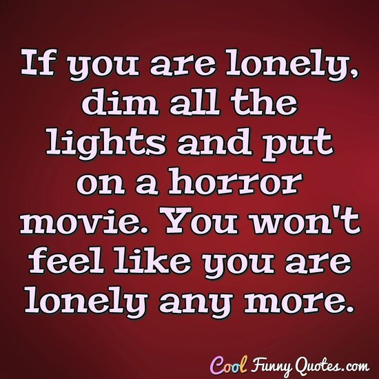 Cool Funny Quotes On Twitter If You Are Lonely Dim All The Lights