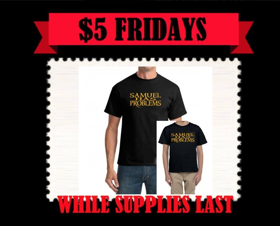 This week you can pick up either SAMUEL HAS PROBLEMS or Youth SAMUEL HAS PROBLEMS for $5!  getsomemerchandise.com/samuel-has-pro… getsomemerchandise.com/youth-samuel-h…