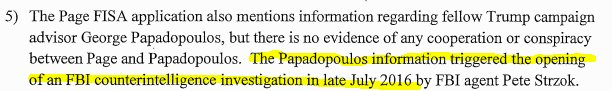 The Papadopoulos information triggered the opening of an FBI counterintelligence investigation in late July 2016